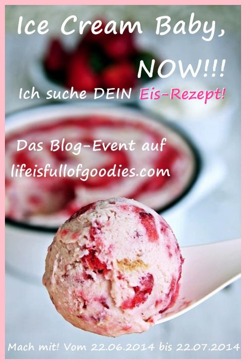 Blog-Event: Ice Cream Baby, NOW!!!