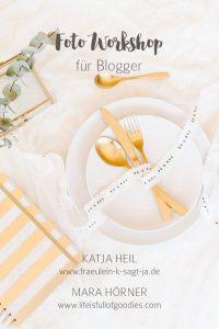 Foto Workshops für Blogger mit Frl. K sagt ja und mit mir!