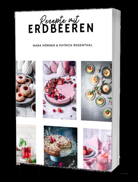 """Das Ebook """"Rezepte mit Erdbeeren"""" kostenlos für Euch!"""